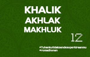 KHALIK-AKHLAK-MAKHLUK - 07 Juni 2017
